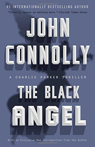 John Connolly The Black Angel A Charlie Parker Thriller
