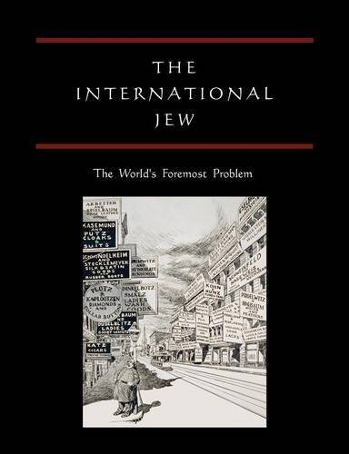 Henry Ford The International Jew The World's Foremost Problem