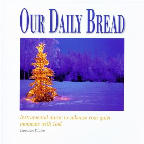 Our Daily Bread Christmas Meditation