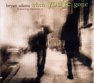 Bryan Adams Feat. Melanie C When You're Gone