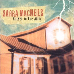 Barra Macneils Racket In The Attic