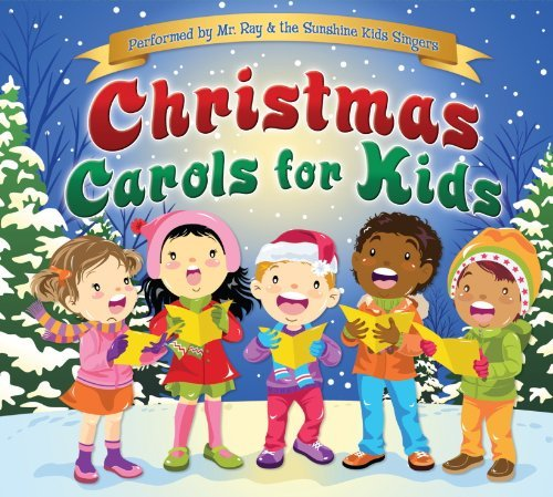 Mr. Ray & The Sunshine Kids Singers Christmas Carols For Kids