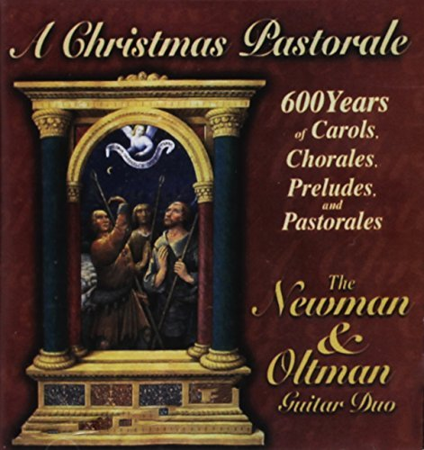 Newman & Oltman Guitar Duo A Christmas Pastorale