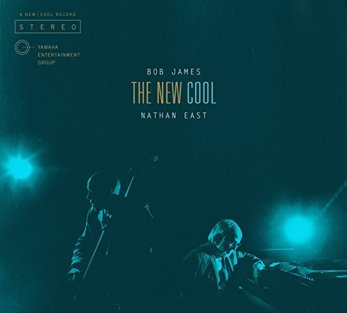 Bob James & Nathan East New Cool New Cool
