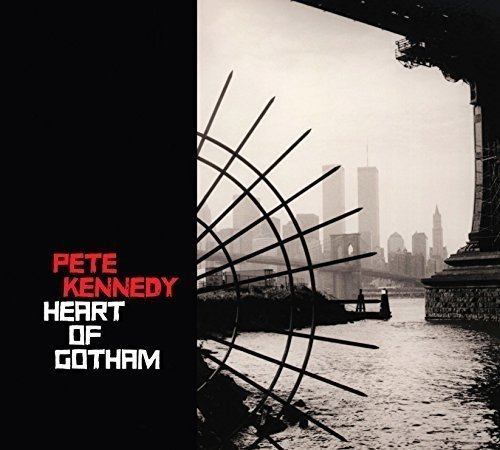 Pete Kennedy Heart Of Gotham