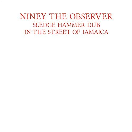 Niney The Observer Sledge Hammer Dub Import Gbr