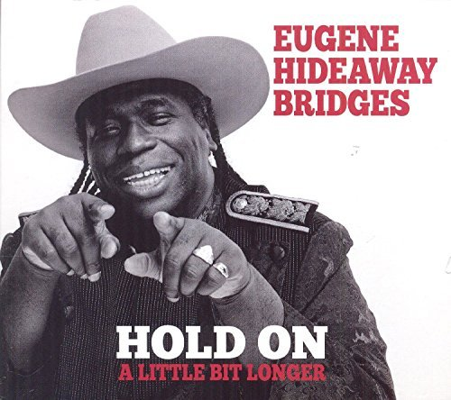 Eugene Hideaway Bridges Hold On A Little Bit Longer