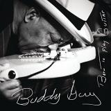 Buddy Guy Born To Play Guitar Born To Play Guitar