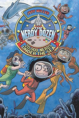 Jeff Miller The Nerdy Dozen #3 20 000 Nerds Under The Sea