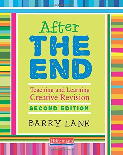 Barry Lane After The End Second Edition Teaching And Learning Creative Revision