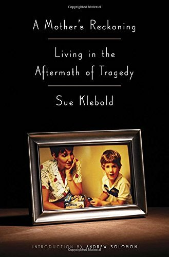 Sue Klebold A Mother's Reckoning Living In The Aftermath Of Tragedy