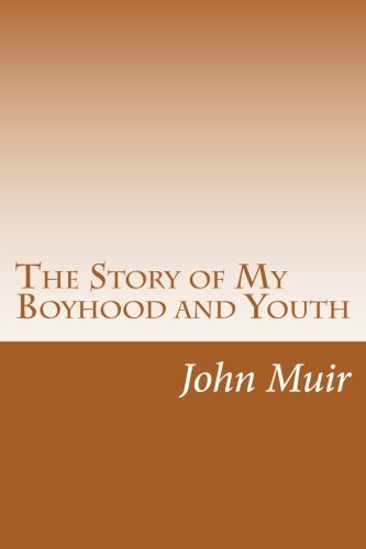 John Muir The Story Of My Boyhood And Youth