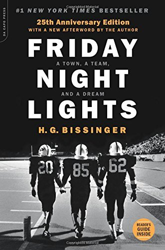 H. G. Bissinger Friday Night Lights A Town A Team And A Dream 0025 Edition;anniversary
