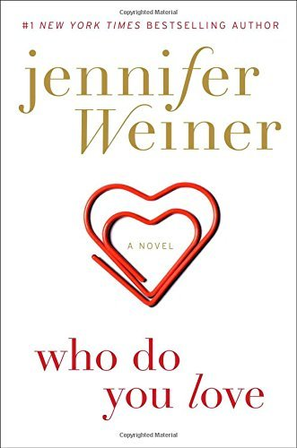 Jennifer Weiner Who Do You Love