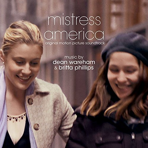 Mistress America Soundtrack Music By Dean Wareham & Britta Phillips