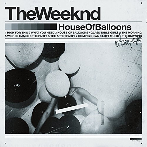 The Weeknd House Of Balloons Explicit Version House Of Balloons