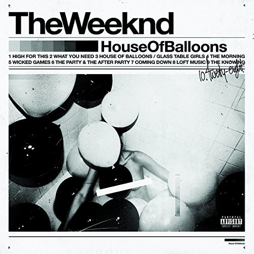 Weeknd House Of Balloons Explicit Version House Of Balloons