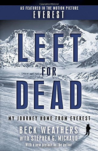 Beck Weathers Left For Dead My Journey Home From Everest