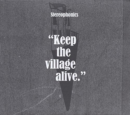 Stereophonics Keep The Village Alive Explicit Version Keep The Village Alive