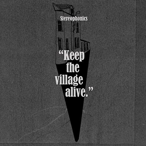 Stereophonics Keep The Village Alive Explicit Version