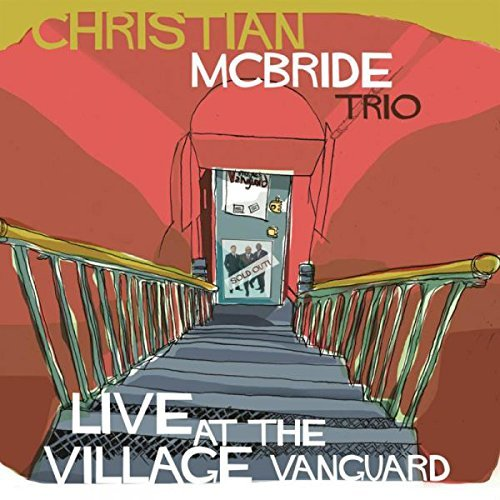 Christian Mcbride Live At The Village Vanguard Live At The Village Vanguard