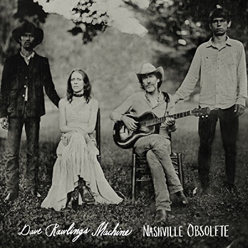 Dave Rawlings Machine Nashville Obsolete Nashville Obsolete