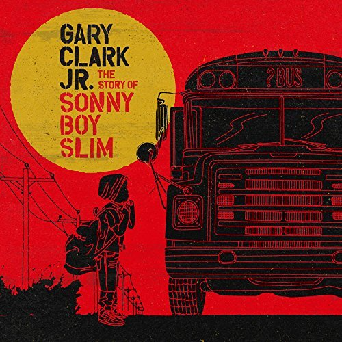 Gary Clark Jr. Story Of Sonny Boy Slim (2lp)