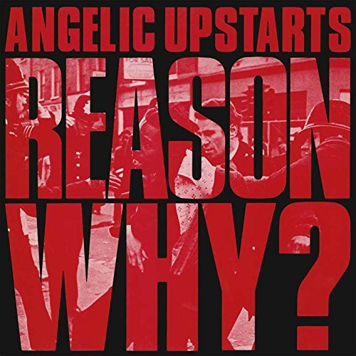 Angelic Upstarts Reason Why