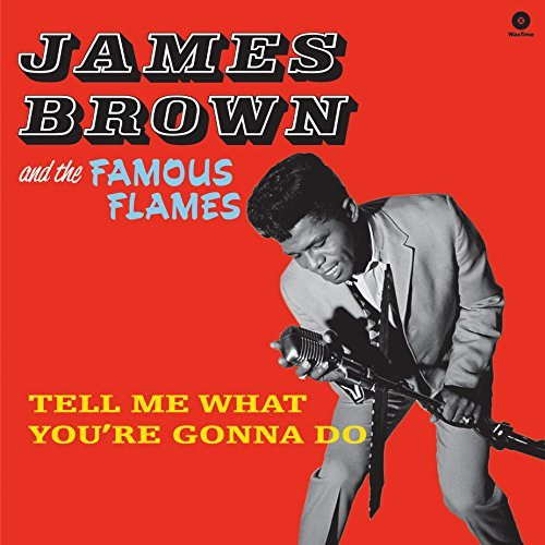James Brown Tell Me What You're Gonna Do + 4 Bonus Tracks