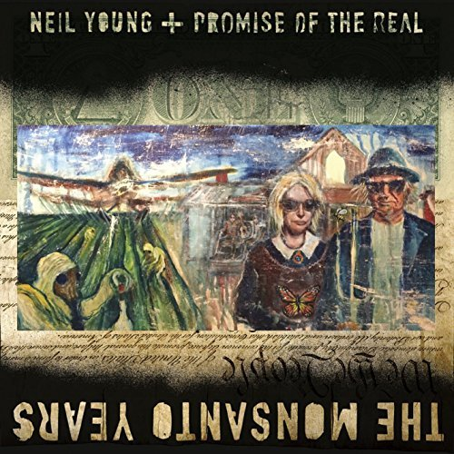 Neil Young & Promise Of The Real Monsanto Years Monsanto Years
