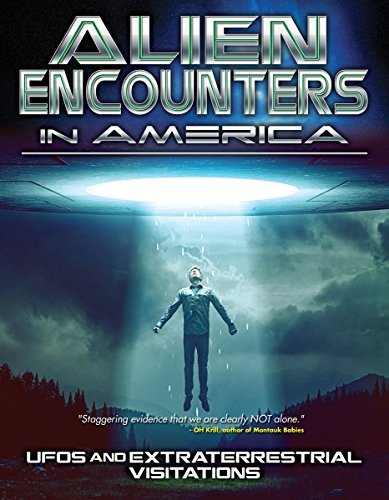 Alien Encounters America Ufos Alien Encounters America Ufos