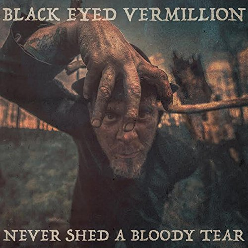 Black Eyed Vermillion Never Shed A Bloody Tear