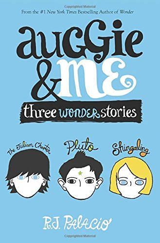 R. J. Palacio Auggie & Me Three Wonder Stories