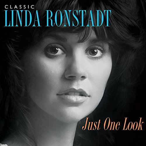 Linda Ronstadt Just One Look Classic Linda Ronstadt Just One Look Classic Linda Ronstadt