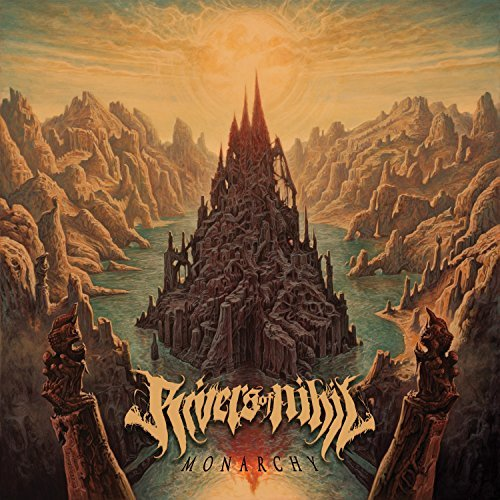 Rivers Of Nihil Monarchy Monarchy