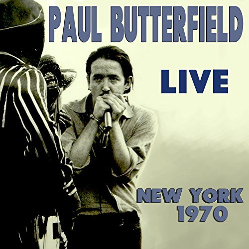 Paul Butterfield Live 1970