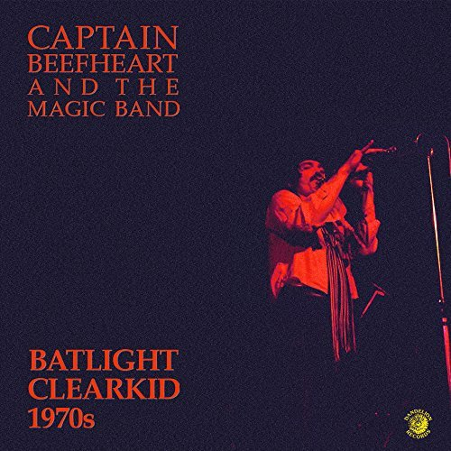 Captain Beefheart & Magic Band Batlight Clearkid Batlight Clearkid