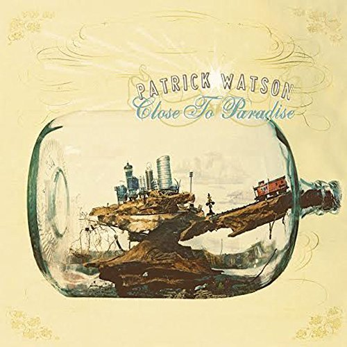 Patrick Watson Close To Paradise Close To Paradise