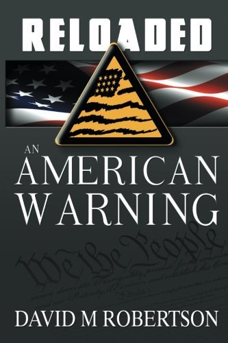 David M. Robertson Reloaded An American Warning