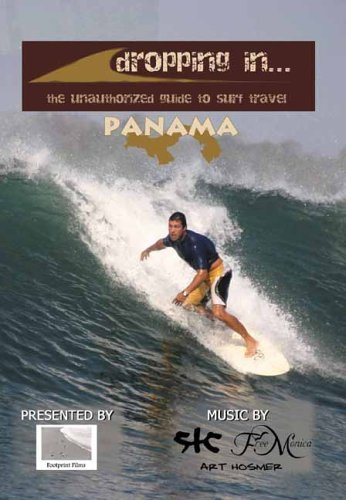 Dropping In... Panama The Unauthorized Guide To Surf Travel