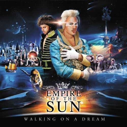 Empire Of The Sun Walking On A Dream Walking On A Dream