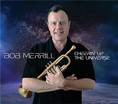 Bob Merrill Cheerin' Up The Universe