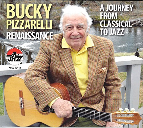 Bucky Pizzarelli Renaissance A Journey From Cl