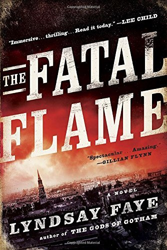 Lyndsay Faye The Fatal Flame