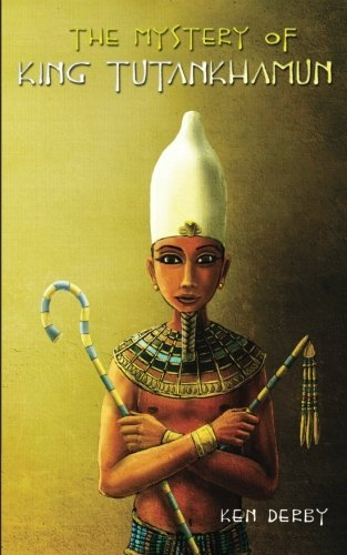 Ken Derby The Mystery Of King Tutankhamun