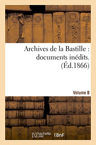 0 Archives De La Bastille Documents Inedits. [vol. 5]