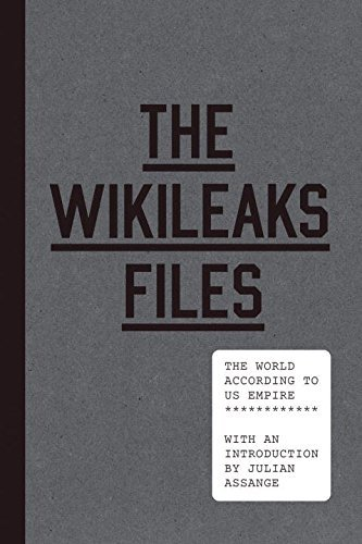 Wikileaks The Wikileaks Files The World According To Us Empire