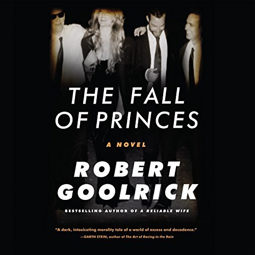 Robert Goolrick The Fall Of Princes