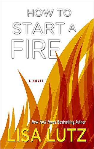 Lisa Lutz How To Start A Fire Large Print