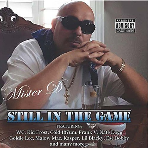 Mister D Still In The Game Explicit Version